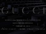 Gucci Fall 2013 Live On RCFA Tomorrow