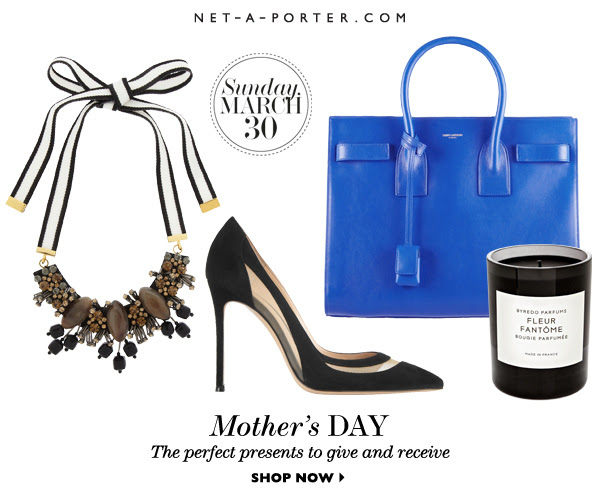 e5bbb2a201a0 Mother s Day UK Gift Ideas From Net-A-Porter - Red Carpet Fashion Awards