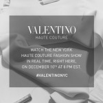 Live Stream: Valentino New York Haute Couture Show