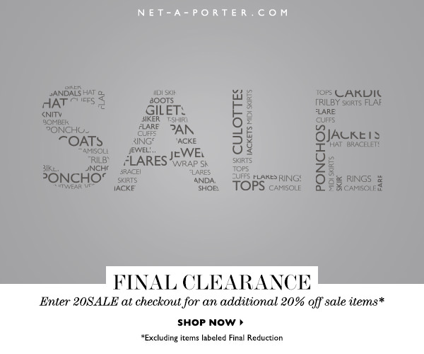 Get An Extra 20% Off Net-A-Porter's International Final Clearance Sale