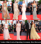 Who Was Your Best Dressed At The Venice Film Festival Opening Ceremony?