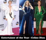 Entertainer of the Year & Street Style Star of 2017 - Celine Dion
