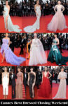 Who Was Your Best Dressed On Cannes Film Festival Closing Weekend?