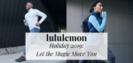 Lululemon Holiday 2019: Gifts for #thesweatlife